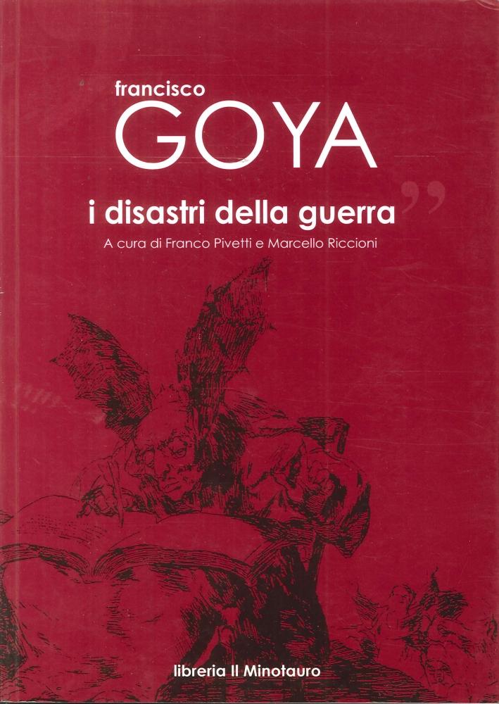 Francisco Goya. I Disastri della Guerra.