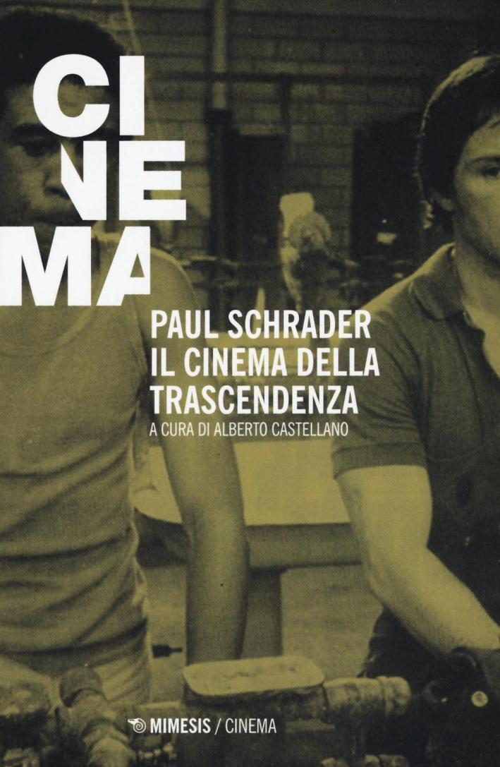 Paul Schrader. Il cinema della trascendenza.