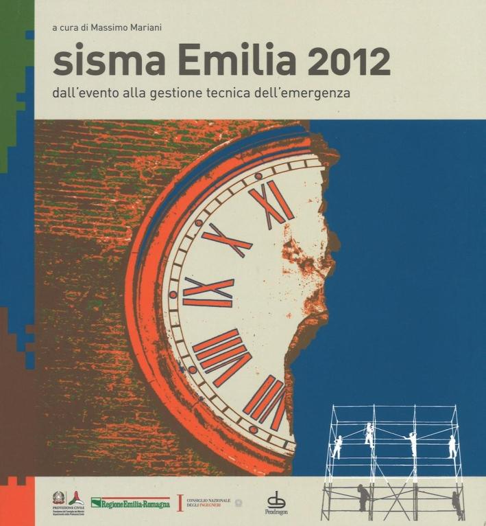 Sisma Emilia 2012. Dall'evento alla gestione tecnica dell'emergenza.