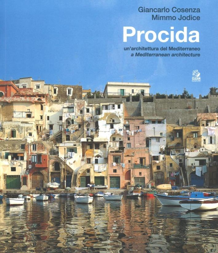 Procida. Un'Architettura del Mediterraneo. A Mediterranean Architecture