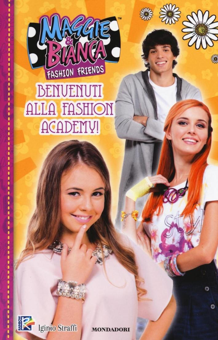 Benvenuti alla fashion academy! Maggie & Bianca. Fashion friends
