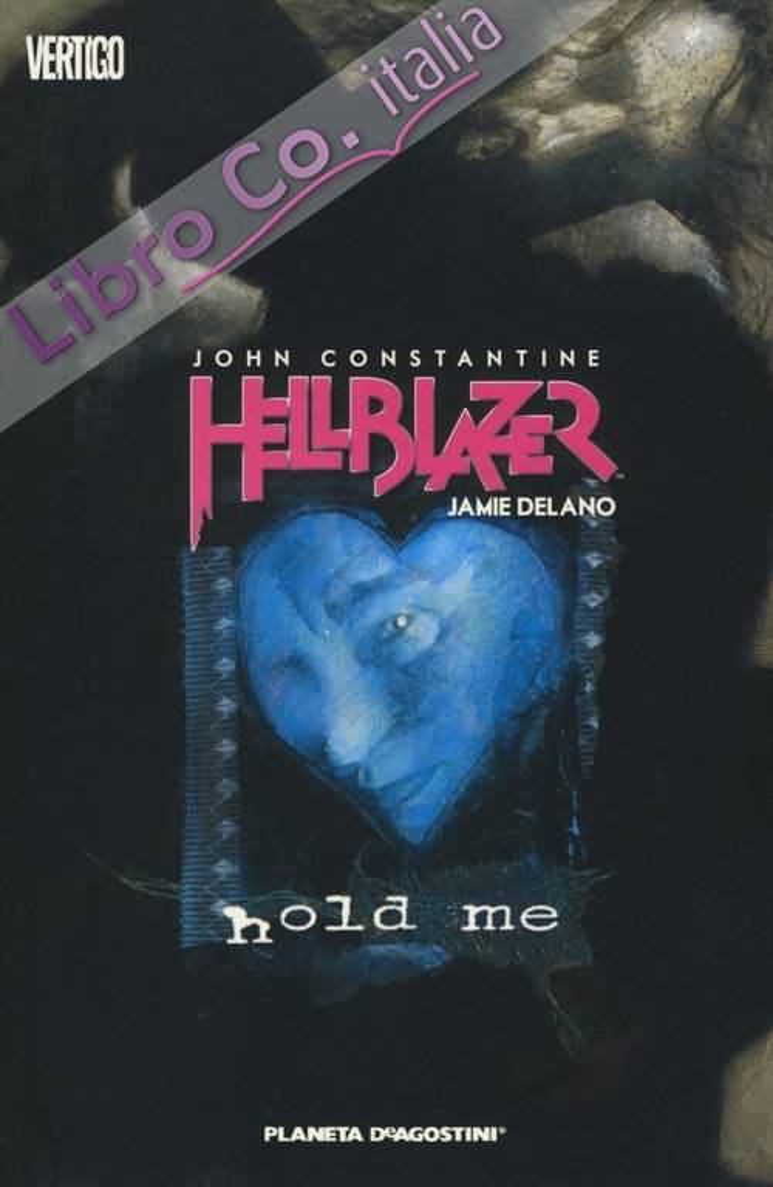 Hold me. John Constantine. Hellblazer. Vol. 3
