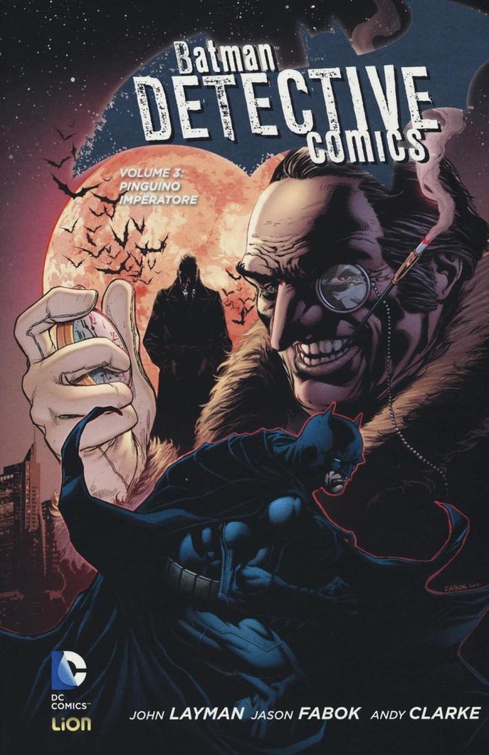 Pinguino imperatore. Batman detective comics. Vol. 3