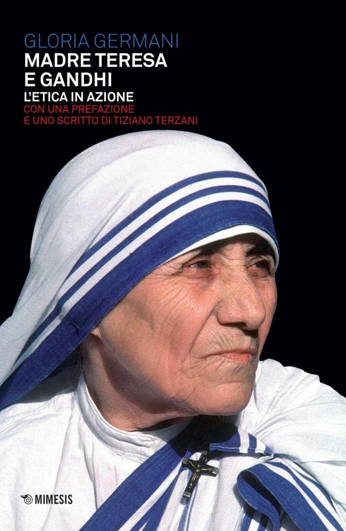 Teresa di Calcutta. Una mistica tra oriente e occidente.