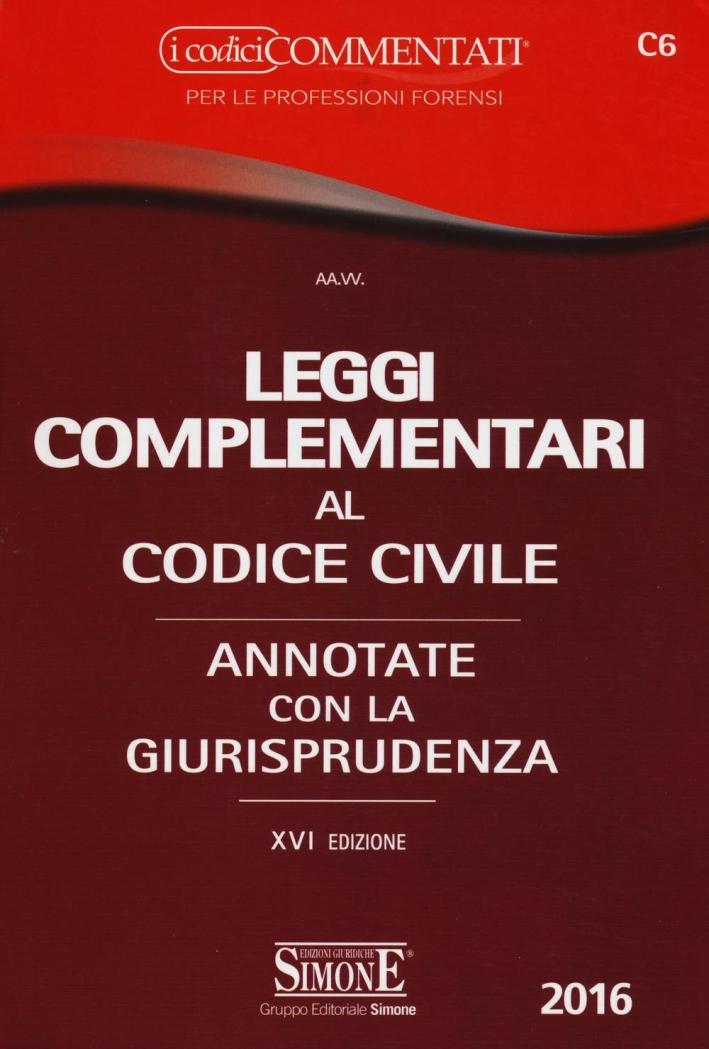 Leggi complementari al codice civile. Annotato con la giurisprudenza