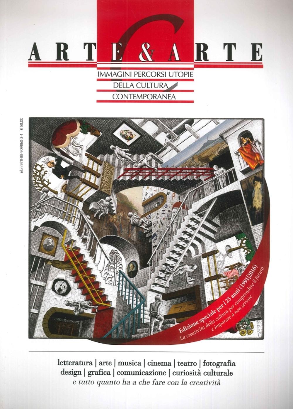 Arte & Carte. Immagini, Percorsi, Utopie della Cultura Contemporanea. (Edizione Speciale per i 25 Anni 1991-2016, la Creatività della Cultura per Comprendere il Futuro e Imparare a non Servire)