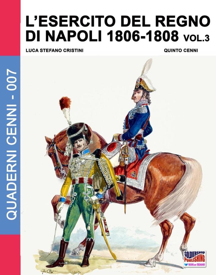 L'esercito del regno di Napoli (1806-1808). Vol. 3.