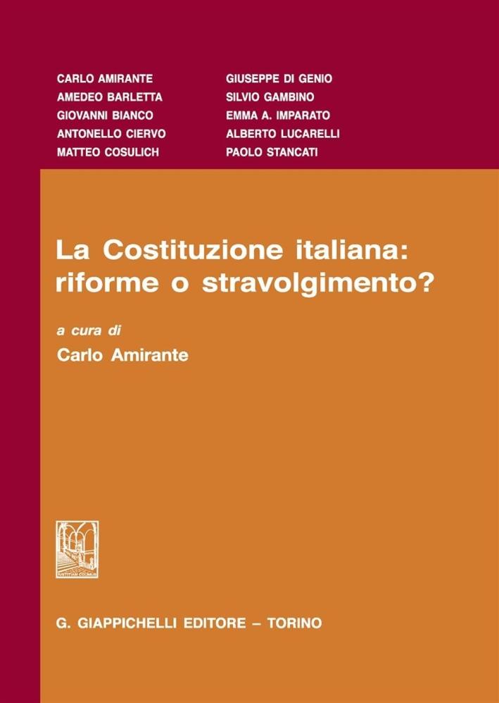 La Costituzione italiana: riforme o stravolgimento?