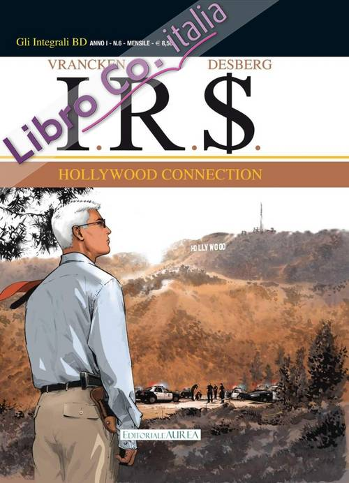 Hollywood connection. I.R.$.. Vol. 6
