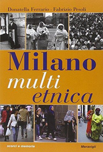 Milano multietnica. Storia e storie della città globale.