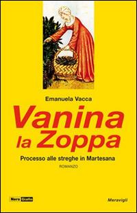 Vanina la Zoppa. 1520: Processo alle streghe in Martesana.