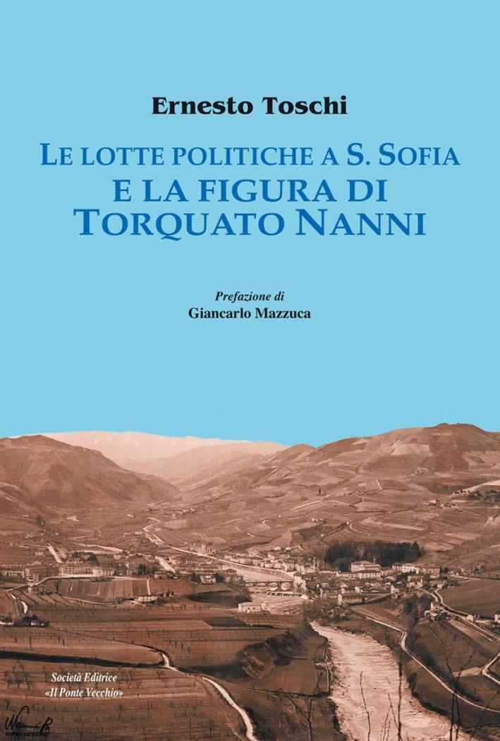 Le lotte politiche a S.Sofia e la figura di Torquato Nanni.