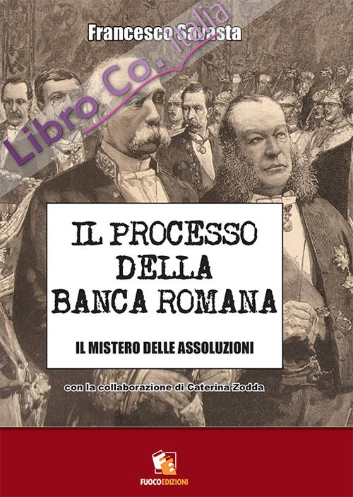 Il processo della Banca Romana. Il mistero delle assoluzioni.