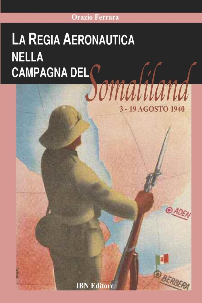 La regia aeronautica nella campagna del Somaliland (3-9 agosto 1940).