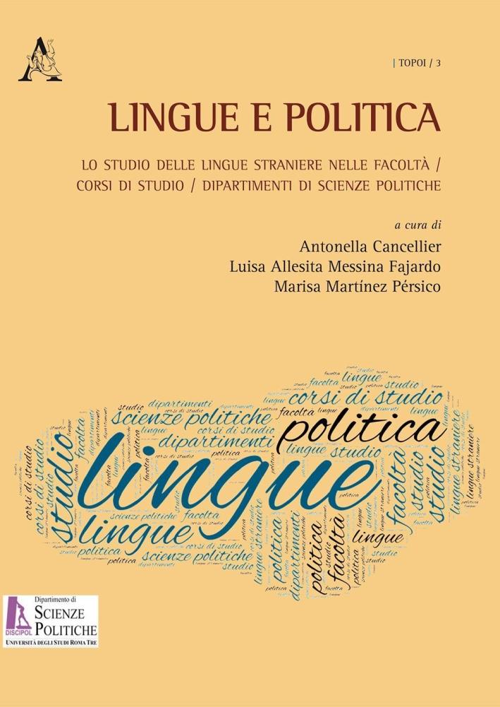 Lingue e politica. Lo studio delle lingue straniere nelle Facoltà, corsi di studio, dipartimenti di Scienze politiche