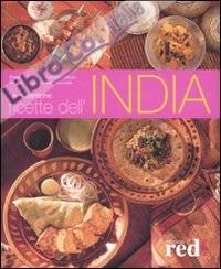Le autentiche ricette dell'India. Ediz. illustrata