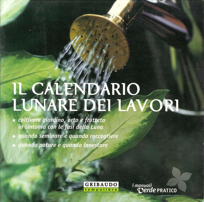 Calendario Lunare 2005.Il Calendario Lunare Dei Lavori