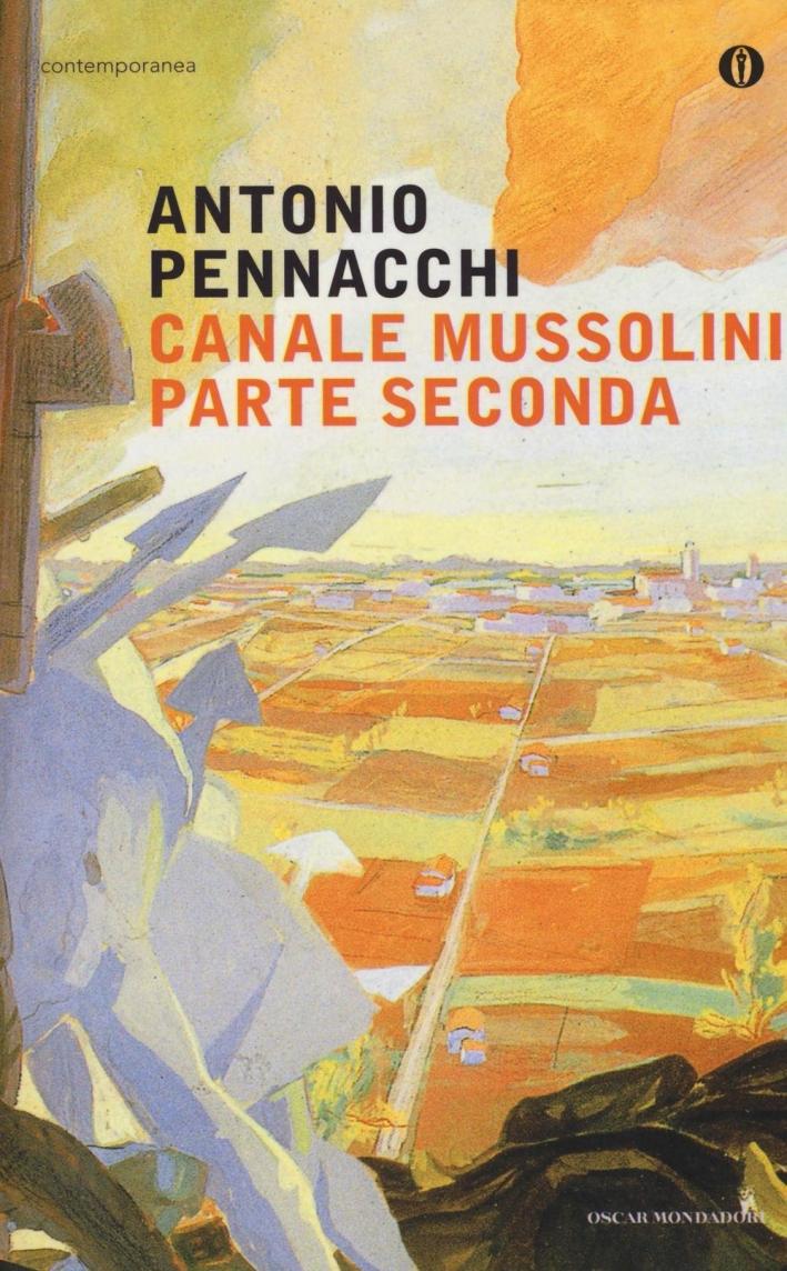 Canale Mussolini. Parte seconda.