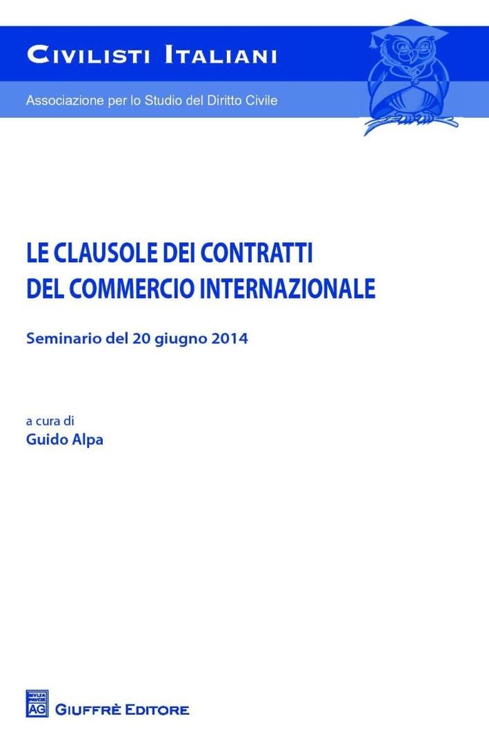 Le clausole dei contratti del commercio internazionale. Seminario del 20 giugno 2014.