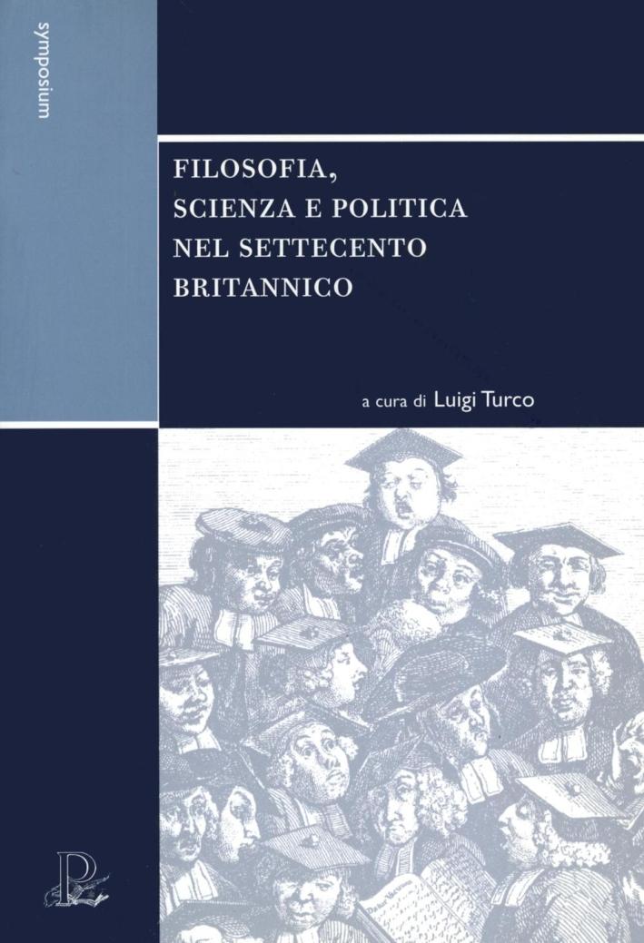 Filosofia, scienza e politica nel Settecento britannico