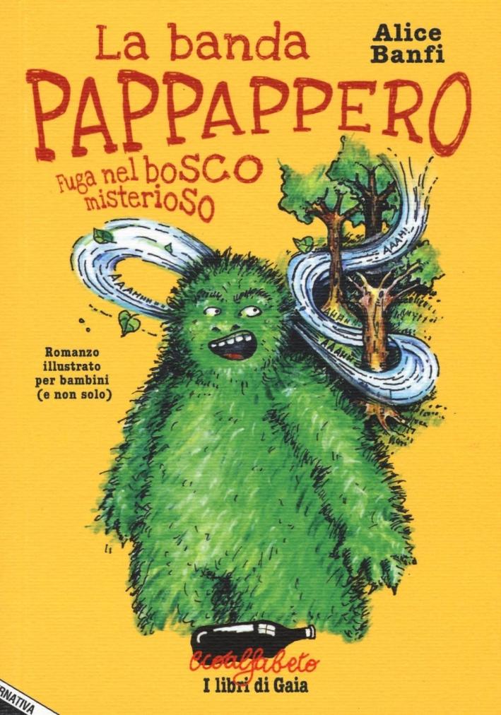 La banda Pappappero. Fuga nel bosco misterioso.