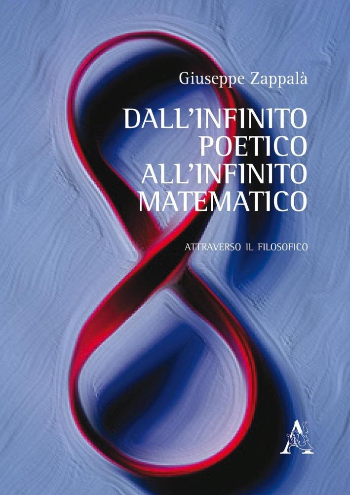 Dall'Infinito Poetico all'Infinito Matematico. Attraverso il Filosofico.
