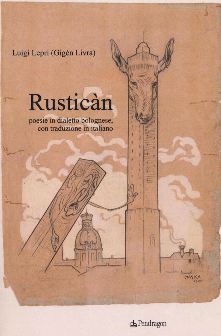 Rusticàn. Poesie in dialetto bolognese, con traduzione in italiano.