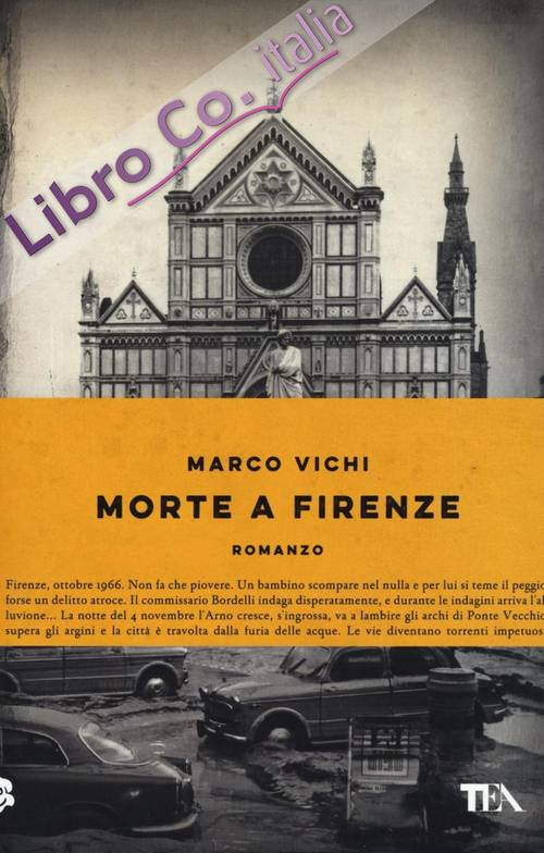 Morte a Firenze. Un'indagine del commissario Bordelli.