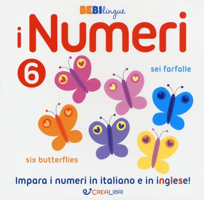 I numeri. Bebilingue. Ediz. illustrata
