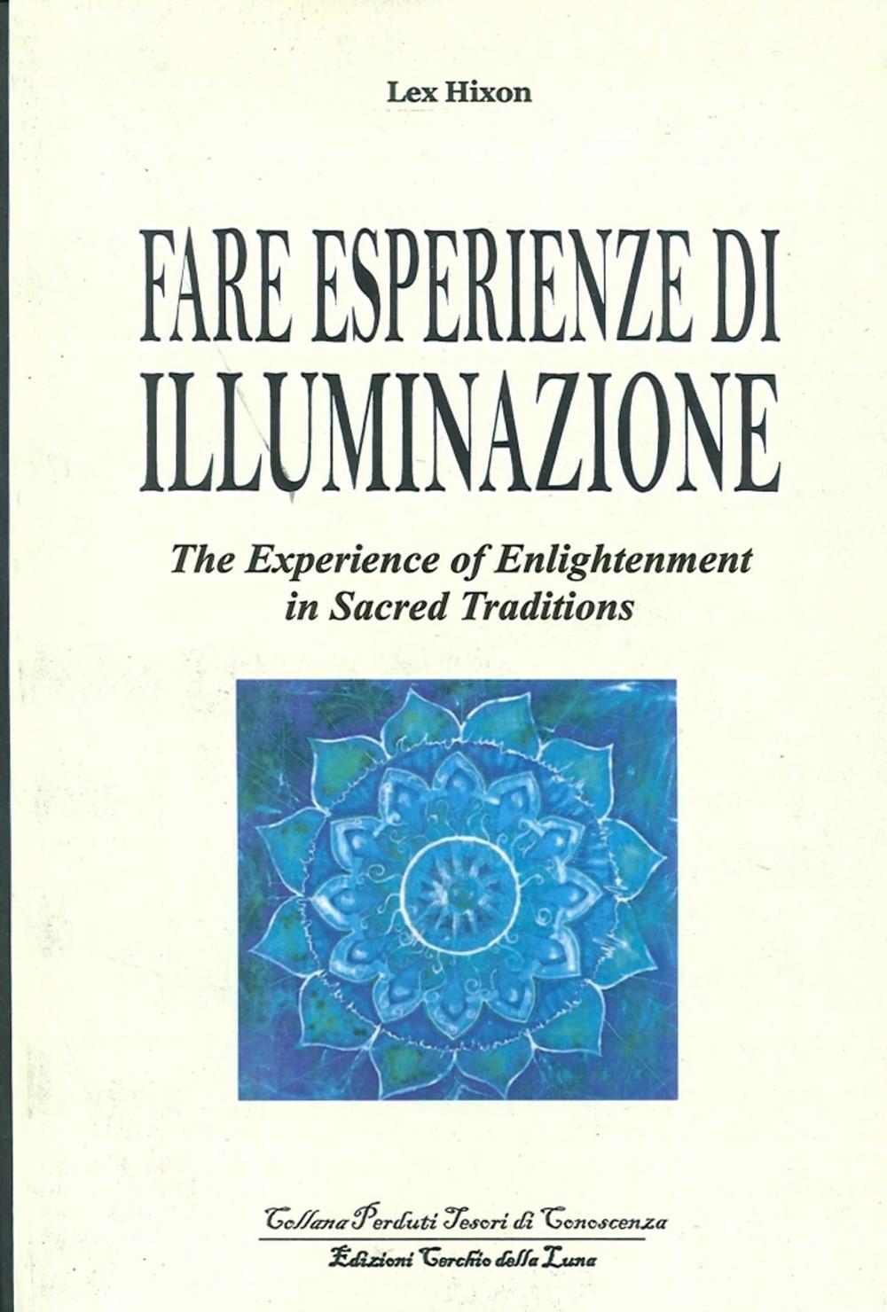 Fare Esperienze di Meditazione. The Experience of Enlightenment in Sacred Traditions.