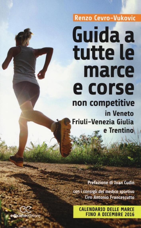 Guida a tutte le marche e corse non competitive in Veneto, Friuli-Venezia Giulia e Trentino.