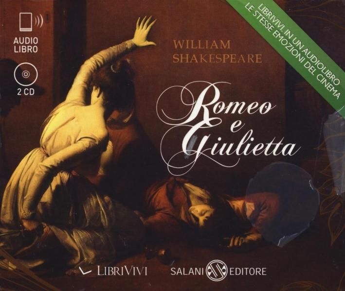 Romeo e Giulietta. audiolibro.