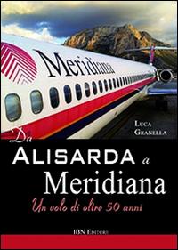 Da Alisarda a Meridiana. Un volo di oltre 50 anni.