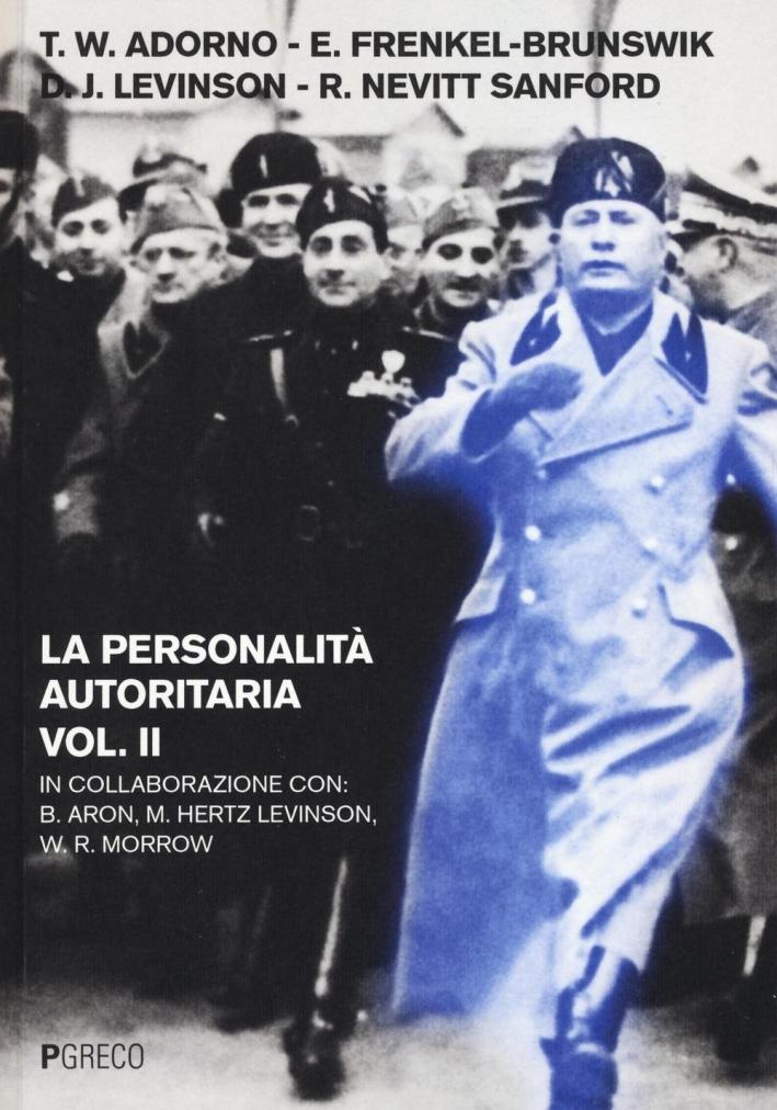 La personalità autoritaria. Vol. 2.