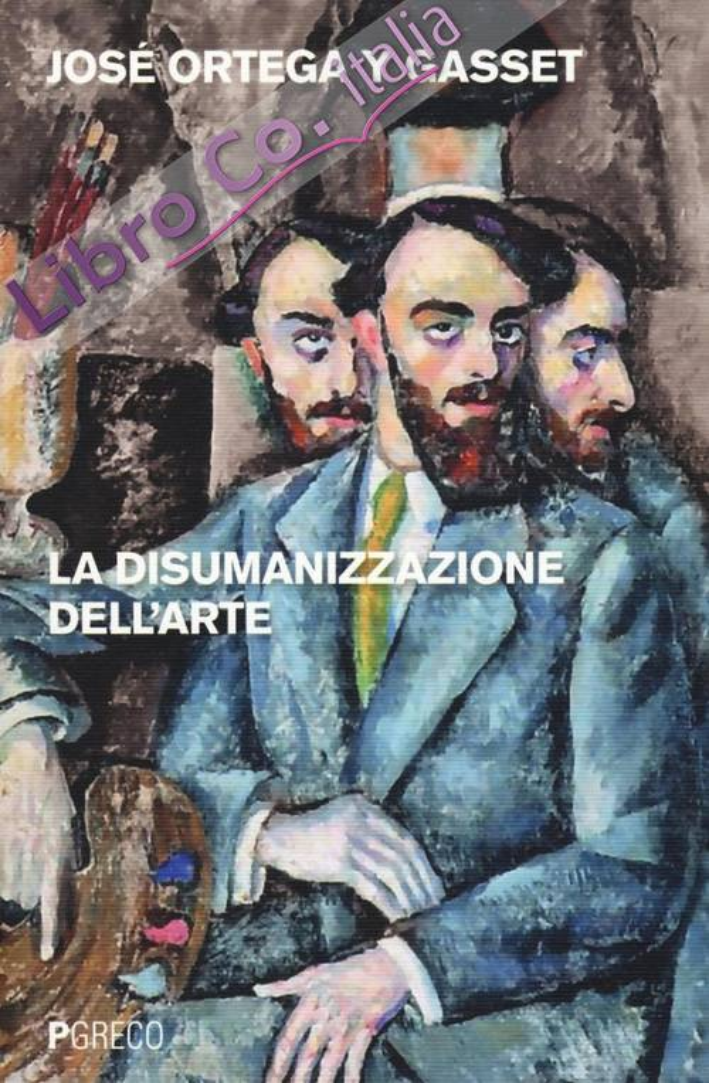 La disumanizzazione dell'arte.