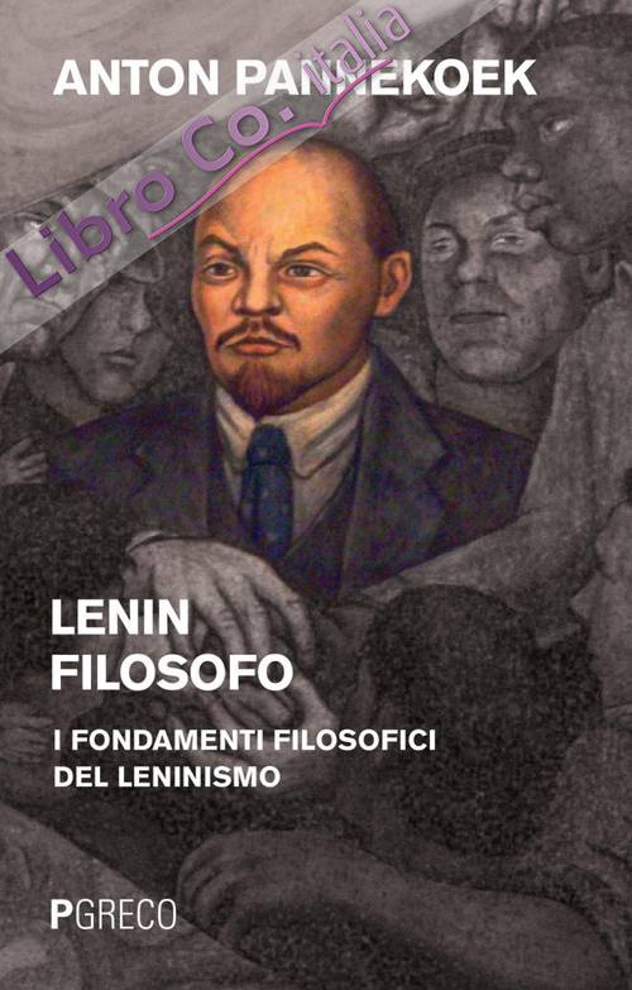 Lenin filosofo. I fondamenti filosofici del leninismo.