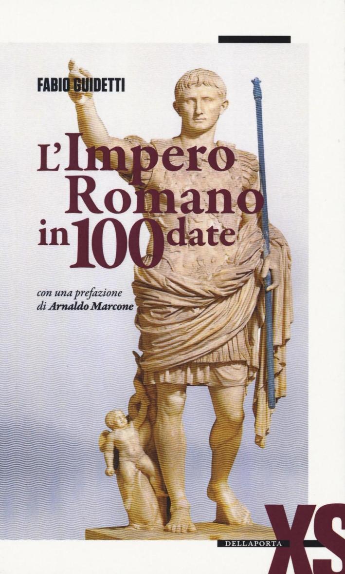 L'impero romano in 100 date.