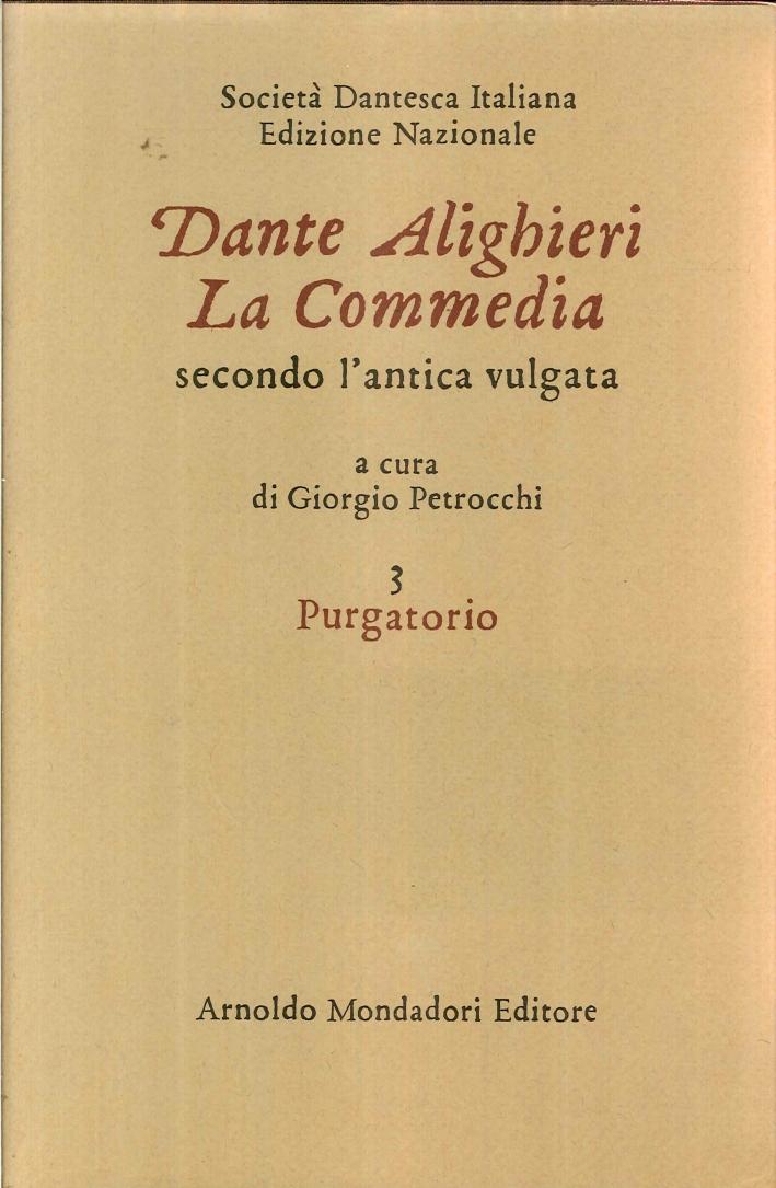 La Commedia Secondo l'Antica Vulgata. Vol.3. Purgatorio.