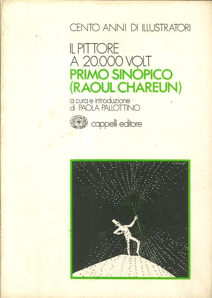 Primo Sinopico (Raoul Chareun). Il Pittore a 20.000 Volt.