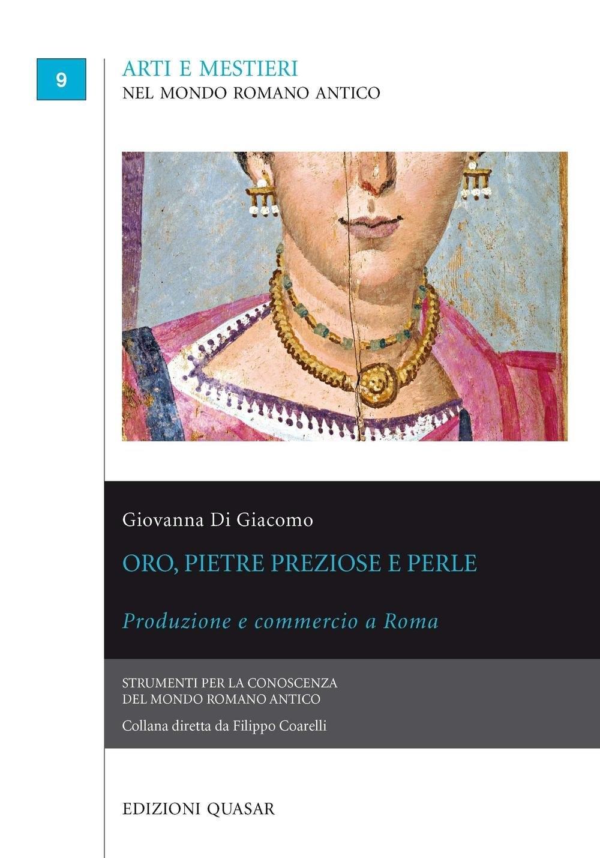 Oro, Pietre Preziose e Perle. Produzione e Commercio a Roma.