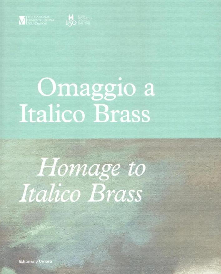 Omaggio a Italico Brass 1870-1943. Homage to Italico Brass 1870-1943.