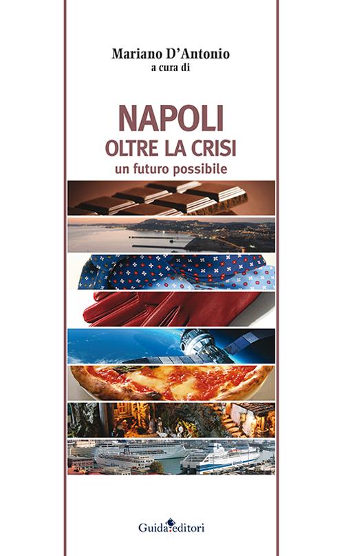 Napoli oltre la crisi. Un futuro possibile