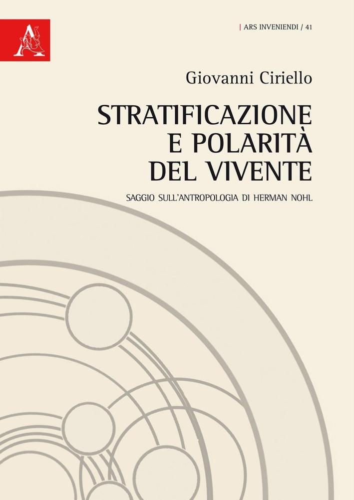 Stratificazione e polarità del vivente. Saggio sull'antropologia di Herman Nohl.