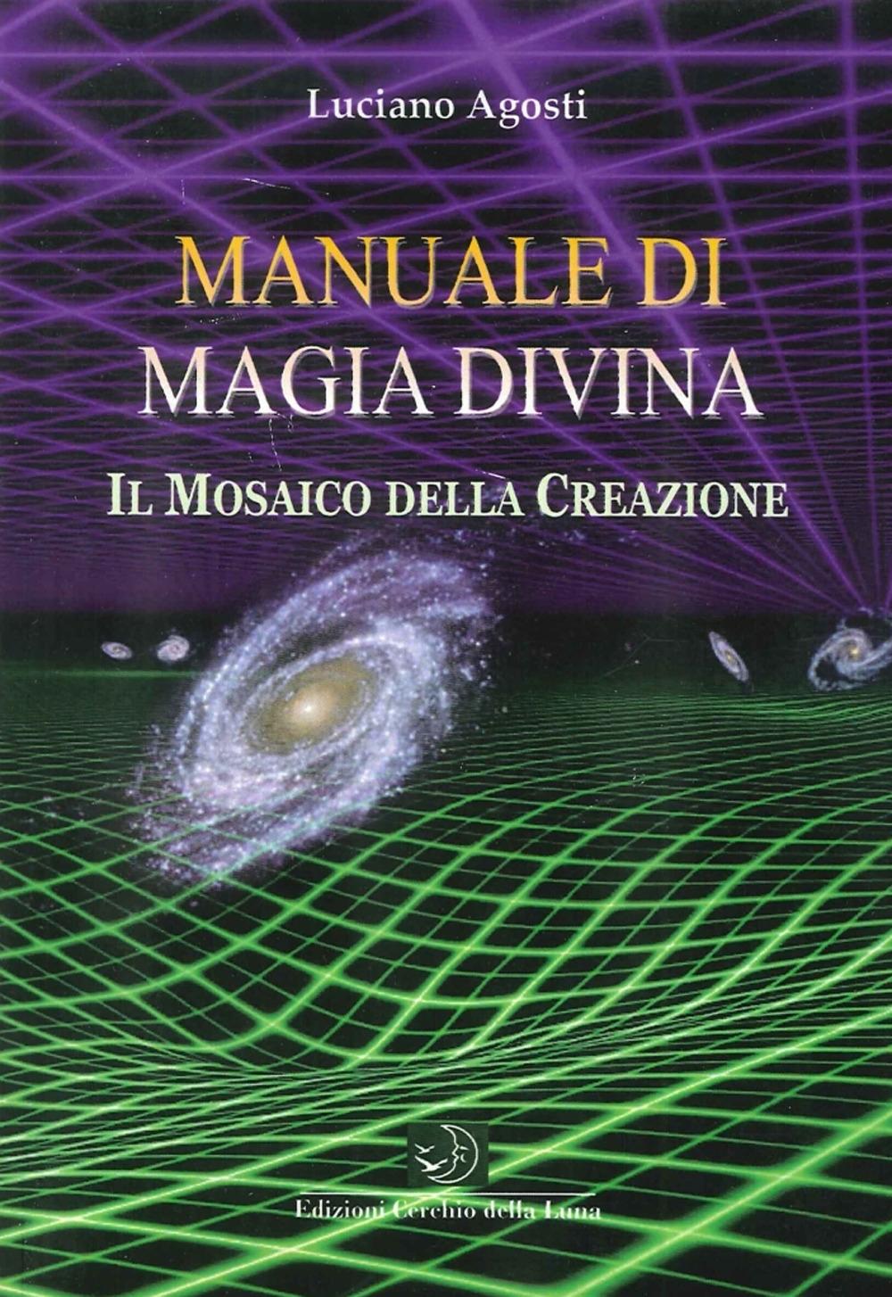 Manuale di Magia Divina. Il Mosaico della Creazione.