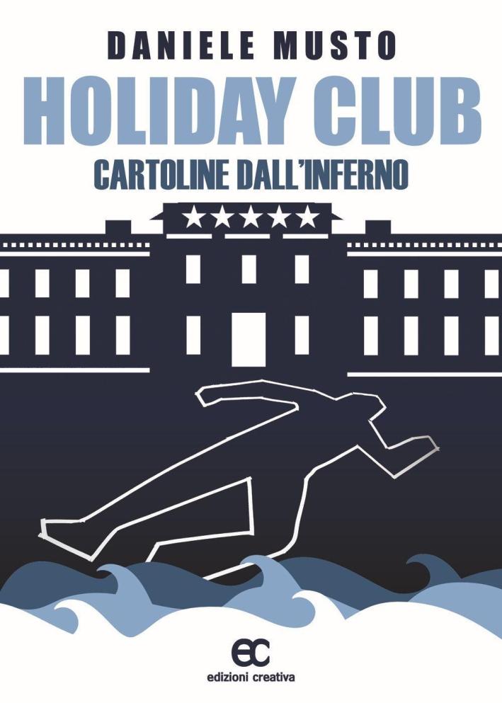 Holiday club. Cartoline dall'inferno.