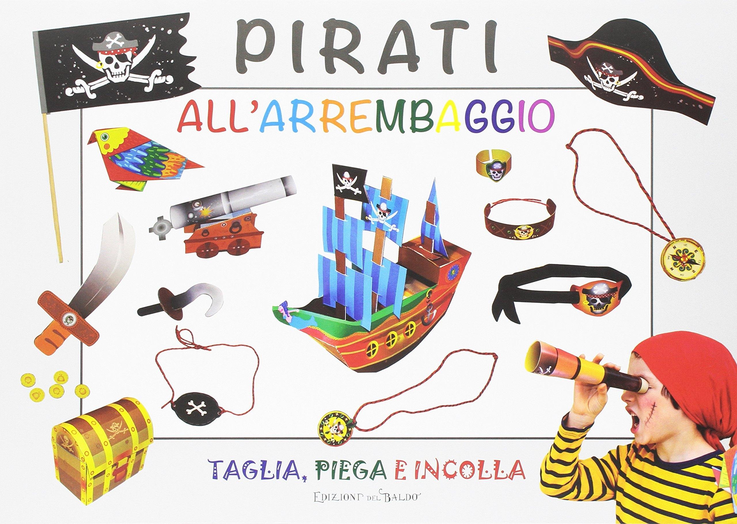 Pirati all'arrembaggio. Ediz. illustrata