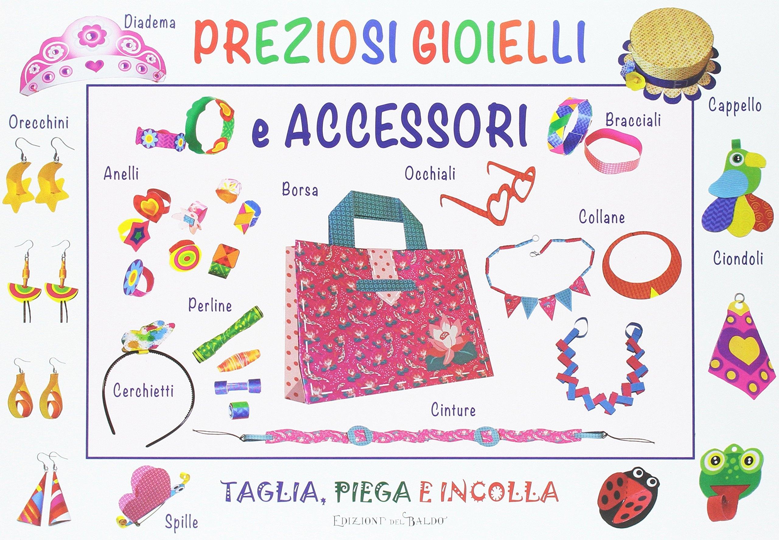 Preziosi gioielli e accessori. Ediz. illustrata