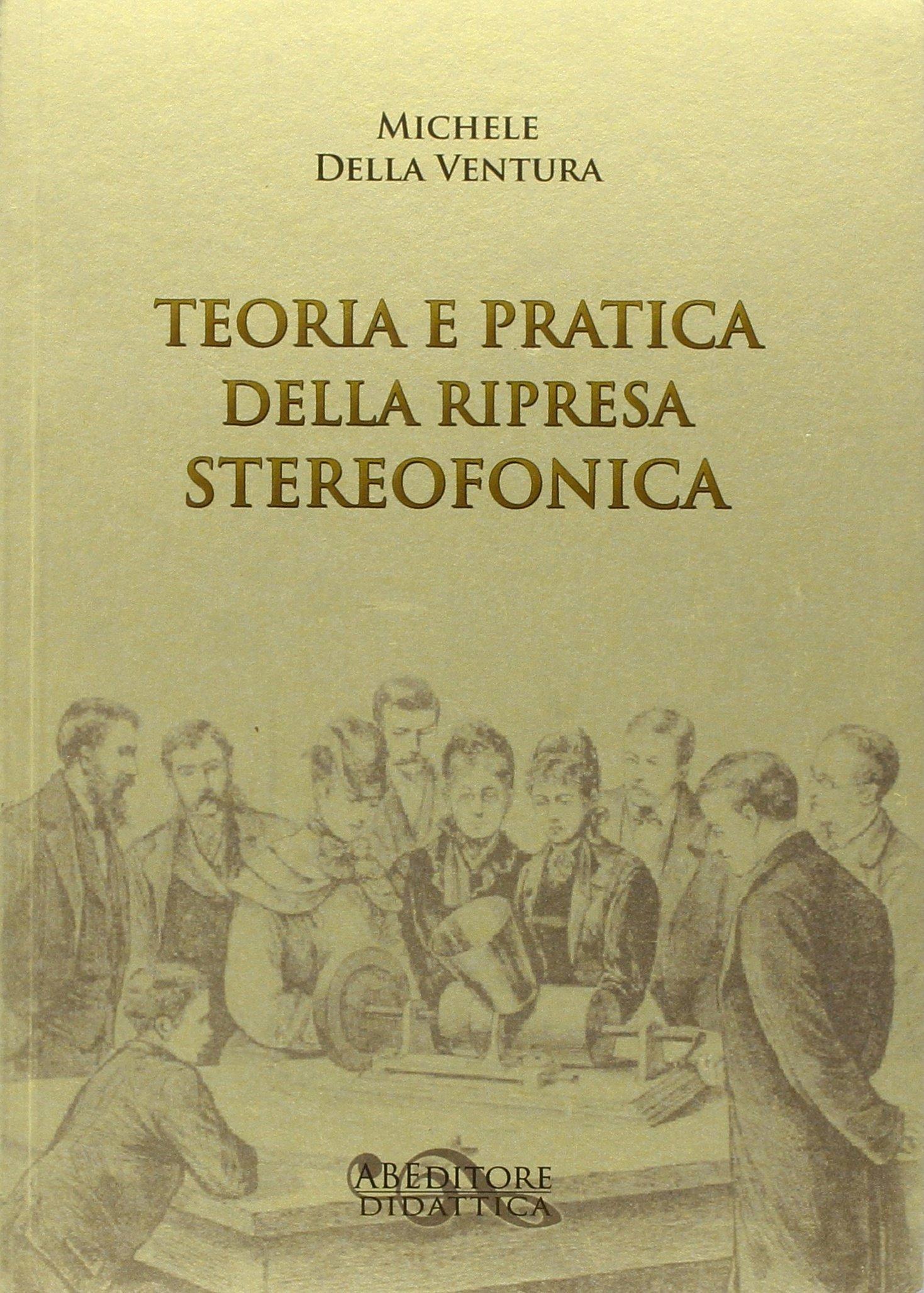 Teoria e pratica della ripresa stereofonica.