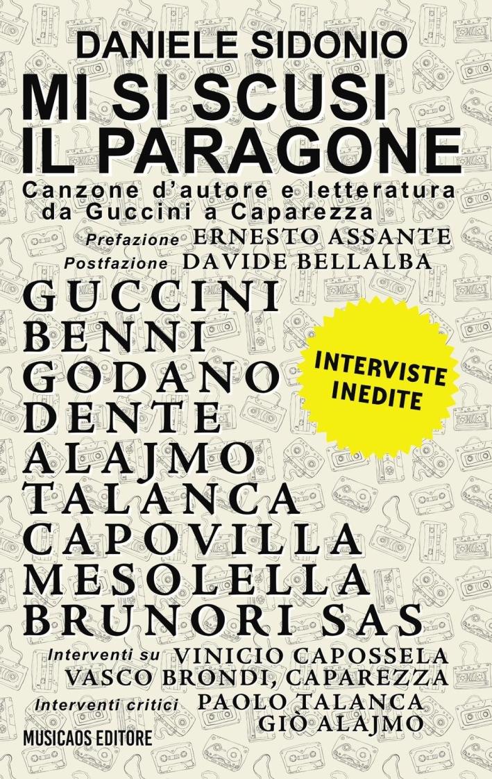 Mi Si Scusi il Paragone. Canzone d'Autore e Letteratura Da Guccini a Caparezza.