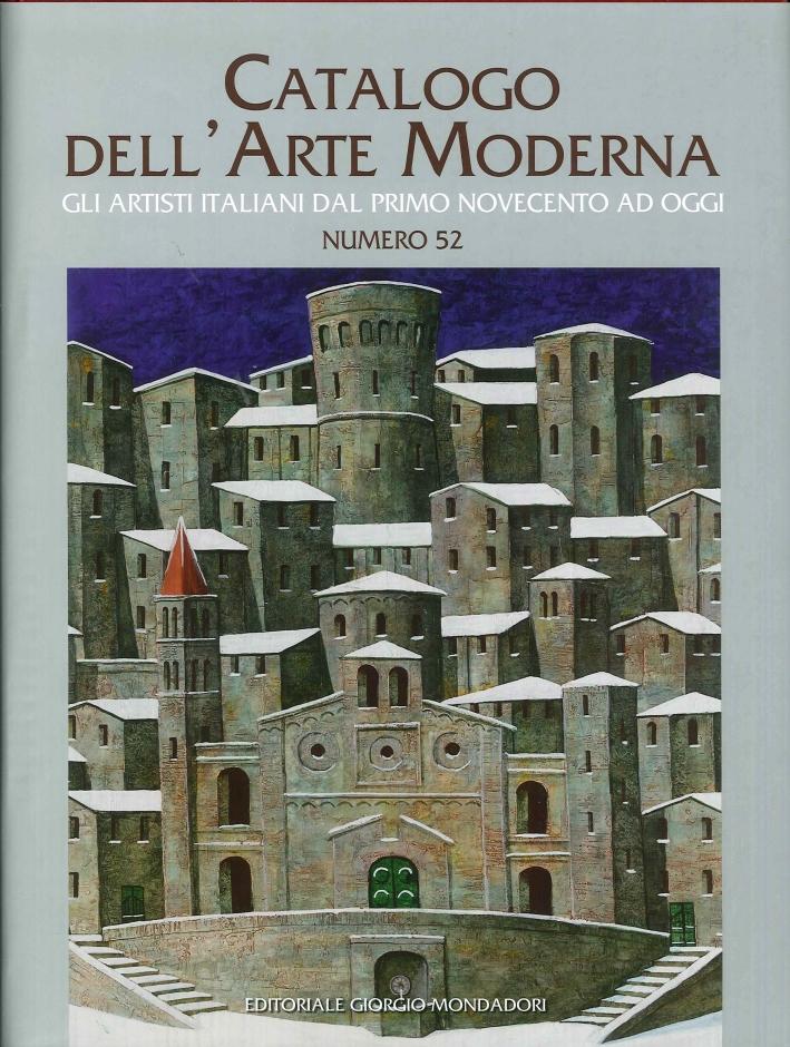 Catalogo Dell'Arte Moderna. Gli Artisti Italiani dal Primo Novecento ad Oggi. N. 52.